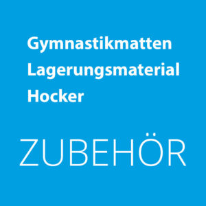 Zubehör für Gymnastikmatten   Hocker   Lagerungsmaterial